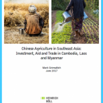 Chinese Agriculture in Southeast Asia: Investment, Aid and Trade in