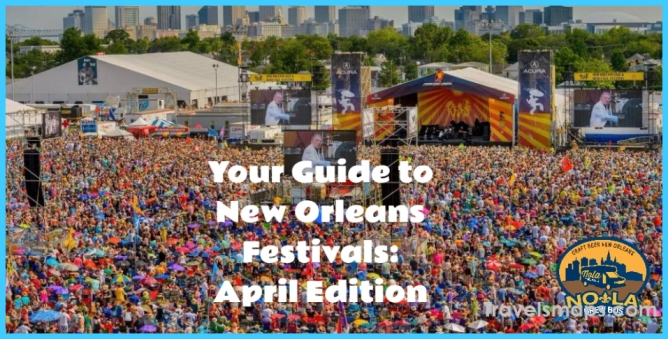 Your Guide to New Orleans Festivals: April Edition